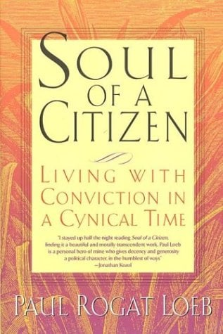 Soul of a Citizen: Living with Conviction in a Cynical Time