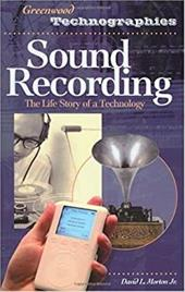 Sound Recording: The Life Story of a Technology 968683