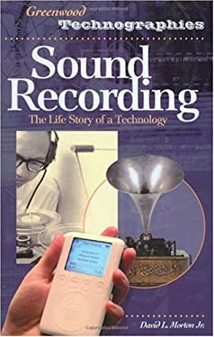 Sound Recording: The Life Story of a Technology 9780313330902