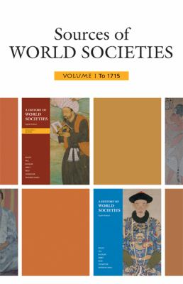 Sources of World Societies: Volume 1: To 1715 9780312688578