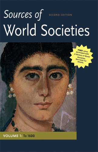 Sources of World Societies, Volume 1: To 1600 - 2nd Edition