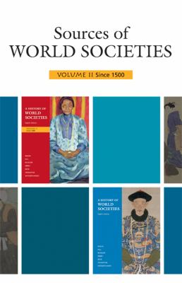 Sources of World Societies: Volume 2: Since 1500 9780312688585