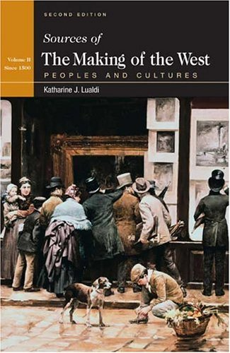 Sources of the Making of the West, Volume II: Since 1340: Peoples and Cultures 9780312412210