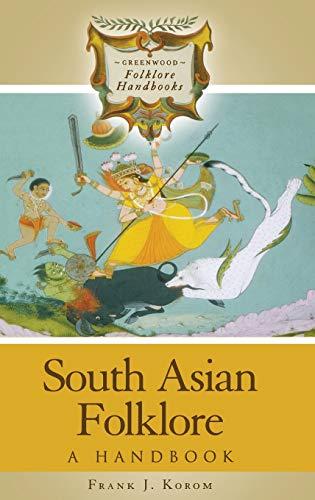 South Asian Folklore: A Handbook 9780313331930