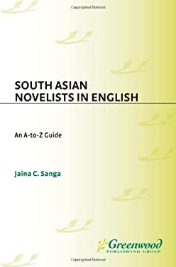 South Asian Novelists in English: An A-To-Z Guide 9780313318856