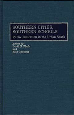 Southern Cities, Southern Schools: Public Education in the Urban South 9780313262975