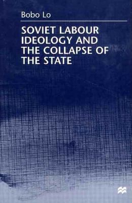 Soviet Labour Ideology and the Collapse of the State