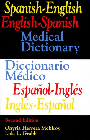 Spanish-English English-Spanish Medical Dictionary: Diccionario Medico Espanol-Ingles Ingles-Espanol 9780316554480