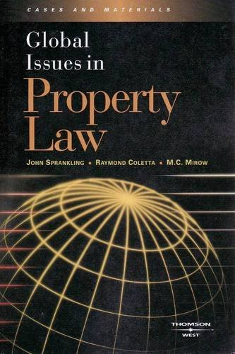 Sprankling, Coletta, and Mirow's Global Issues in Property Law 9780314167293