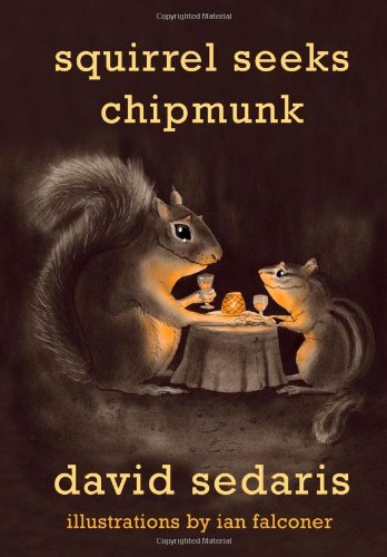 Squirrel Seeks Chipmunk: A Modest Bestiary 9780316038393