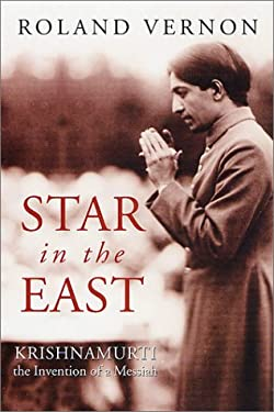 Star in the East: Krishnamurti--The Invention of a Messiah 9780312238254