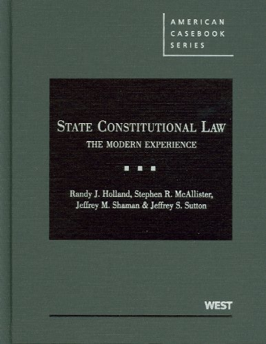 State Constitutional Law: The Modern Experience 9780314264497