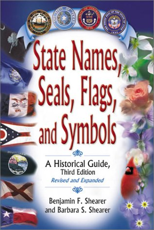 State Names, Seals, Flags, and Symbols: A Historical Guide Third Edition, Revised and Expanded 9780313315343