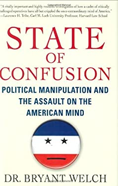 State of Confusion: Political Manipulation and the Assault on the American Mind 9780312373061