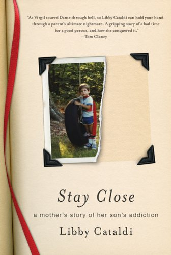 Stay Close: A Mother's Story of Her Son's Addiction 9780312638399