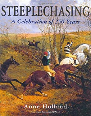 Steeplechasing: A Celebration of 250 Years, 1752-2002 9780316857734