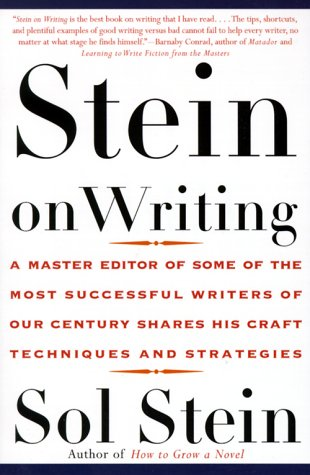 Stein on Writing: A Master Editor of Some of the Most Successful Writers of Our Century Shares His Craft Techniques and Strategies 9780312254216