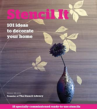Stencil It: 101 Ideas to Decorate Your Home [With Stencils] 9780312617943