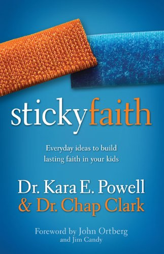 Sticky Faith: Everyday Ideas to Build Lasting Faith in Your Kids 9780310329329