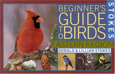 Stokes Beginner's Guide to Birds : Eastern Region