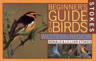 Stokes Beginner's Guide to Birds: Western Region 9780316818124