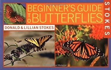 Stokes Beginner's Guide to Butterflies 9780316816922