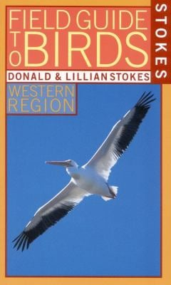 Stokes Field Guide to Birds: Western Region 9780316818100