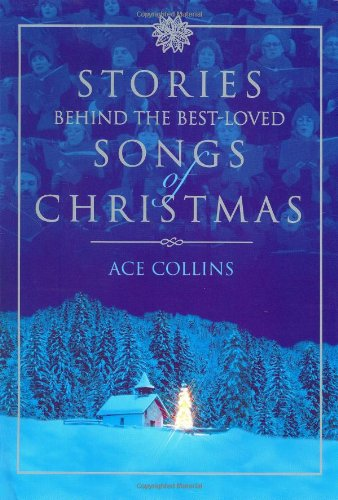 Stories Behind the Best-Loved Songs of Christmas 9780310239260
