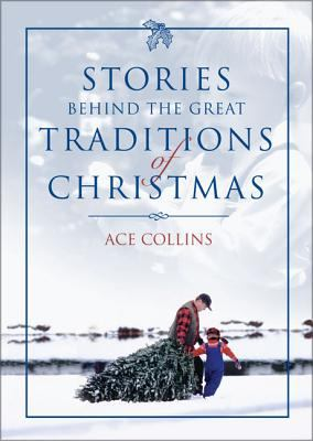 Stories Behind the Great Traditions of Christmas 9780310248804