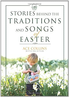 Stories Behind the Traditions and Songs of Easter 9780310263159
