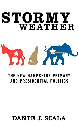 Stormy Weather: The New Hampshire Primary and Presidential Politics 9780312296223