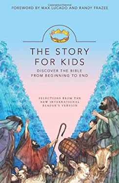 The Story for Kids: Discover the Bible from Beginning to End 9780310719250