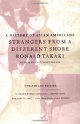 Strangers from a Different Shore: A History of Asian Americans Au Of... 9780316831307