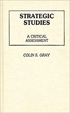 Strategic Studies: A Critical Assessment 9780313228629