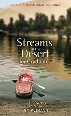 Streams in the Desert for Graduates: 366 Daily Devotional Readings - Cowman, L. B. / Reimann, James