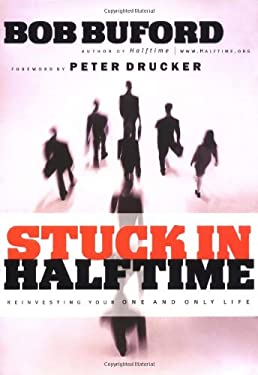 Stuck in Halftime: Reinvesting Your One and Only Life 9780310235835