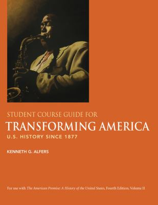 Transforming America Student Course Guide: U.S. History Since 1877 9780312470043