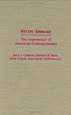 Study Abroad: The Experience of American Undergraduates 9780313273858