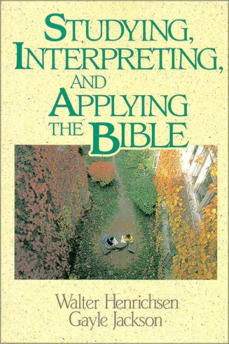 Studying, Interpreting, and Applying the Bible 9780310377818