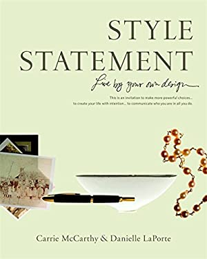 Style Statement: Live by Your Own Design 9780316067164