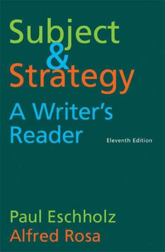 Subject and Strategy, 11th Edition: A Writer's Reader 9780312462901