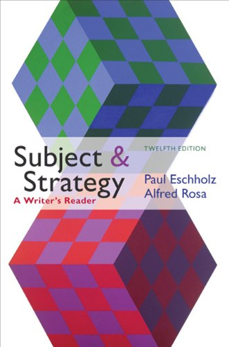 Subject and Strategy, 12th Edition: A Writer's Reader 9780312612733