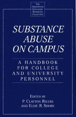 Substance Abuse on Campus: A Handbook for College and University Personnel 9780313293108