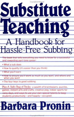 Substitute Teaching: A Handbook for Hassle-Free Subbing 9780312774844