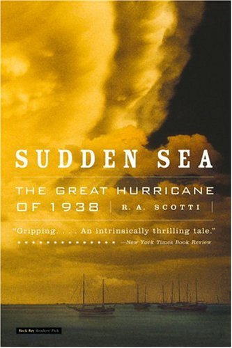 Sudden Sea: The Great Hurricane of 1938 9780316832113