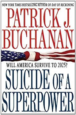 Suicide of a Superpower: Will America Survive to 2025? 9780312579975