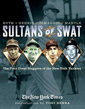 Sultans of Swat: The Four Great Sluggers of the New York Yankees 9780312340148