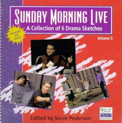 Sunday Morning Live: A Collection of 6 Drama Sketches / Volume 5 9780310615415