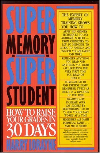 Super Memory - Super Student: How to Raise Your Grades in 30 Days 9780316532686
