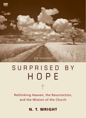Surprised by Hope: Rethinking Heaven, the Resurrection, and the Mission of the Church 9780310324720